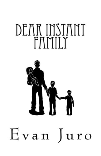 9781493520794: Dear Instant Family: 400 women responded to my personal ad seeking a mother for my kids. Now what?