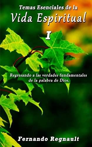 Temas Esenciales de La Vida Espiritual I: Sr Fernando Regnault