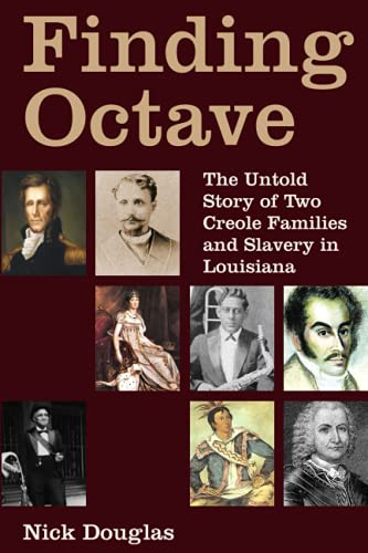 9781493522088: Finding Octave: The Untold Story of Two Creole Families and Slavery in Louisiana