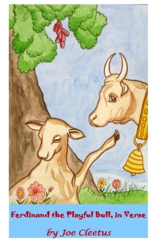 Ferdinand, the Playful Bull in verse: Joe Cleetus