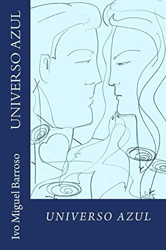 Universo Azul: (Flores Da Simbiose) (Paperback): Ivo Miguel Barroso,