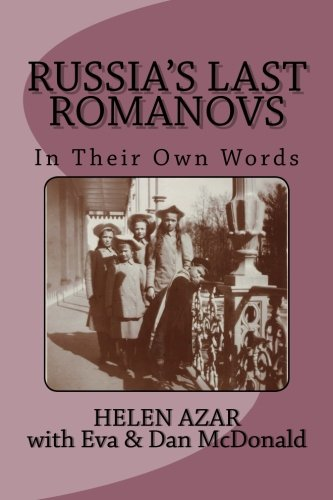 9781493523993: Russia's Last Romanovs: In Their Own Words