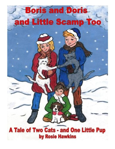 9781493524457: Boris and Doris and Little Scamp Too: A Tale of Two Cats - and One Little Pup