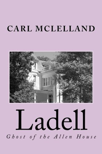 9781493525324: Ladell: Ghost of the Allen House