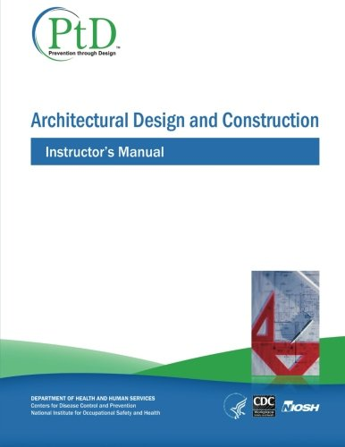 9781493525683: Architectural Design and Construction: Instructor's Manual (Prevention through Design)
