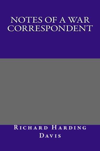 9781493525881: Notes of a War Correspondent