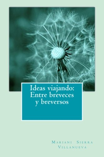 9781493526369: Ideas viajando: Entre breveces y breversos (Spanish Edition)