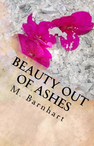9781493527137: Beauty Out of Ashes