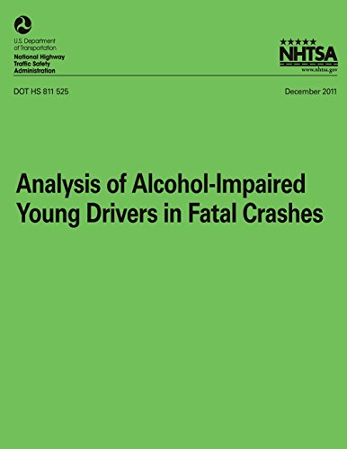 9781493527892: Analysis of Alcohol-Impaired Young Drivers in Fatal Crashes (NHTSA Technical Report DOT HS 811 525)