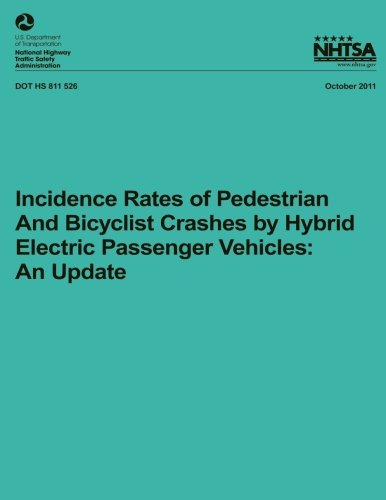 9781493527977: Incidence Rates of Pedestrian and Bicyclist Crashes by Hybrid Electric Passenger Vehicles: An Update (Technical Report (2000-2008) DOT HS 811 526)