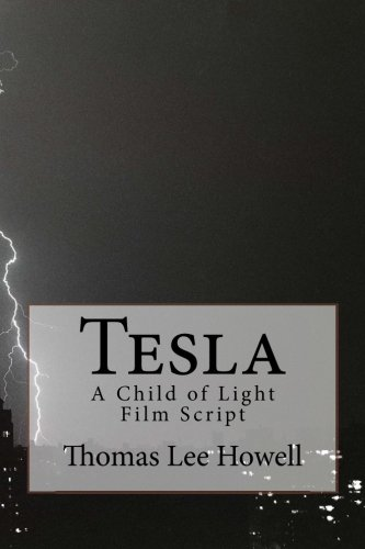 9781493528554: Tesla A Child of Light Film Script: Based on a true story (Spaced Out) (Volume 2)