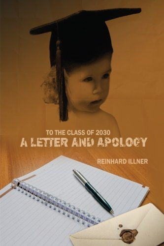 9781493530113: To the Class of 2030: A Letter and Apology