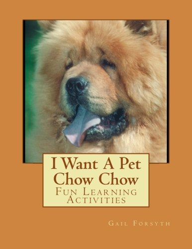 9781493531141: I Want A Pet Chow Chow: Fun Learning Activities
