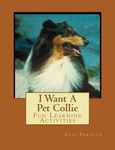 9781493531257: I Want A Pet Collie: Fun Learning Activities