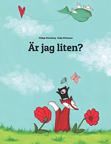 9781493533398: Är jag liten?: En berättelse i text och bilder av Philipp Winterberg och Nadja Wichmann (Swedish Edition)