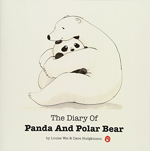 The Diary Of Panda & Polar Bear: A fuzzy little story: Wei, Ms. Louise; Hodgkinson, Mr. Dave