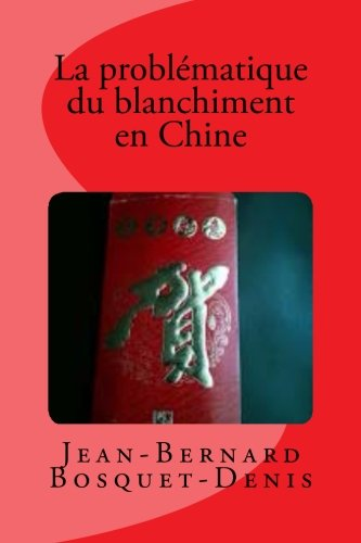 9781493535538: La probl�matique du blanchiment en Chine
