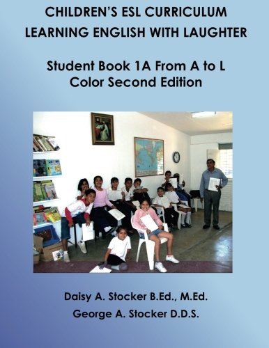 9781493535651: Children's ESL Curriculum: Learning English With Laughter: Student Book 1A From A to L: Color Second Edition (Children's ESL Curriculum (Color Second Edition)) (Volume 7)