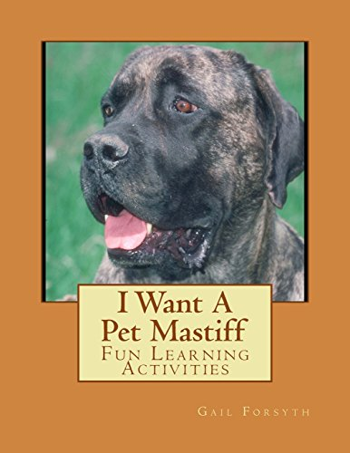 9781493537068: I Want A Pet Mastiff: Fun Learning Activities