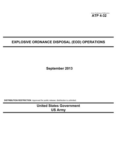 9781493537150: Army Techniques Publication ATP 4-32 Explosive Ordnance Disposal (EOD) Operations September 2013
