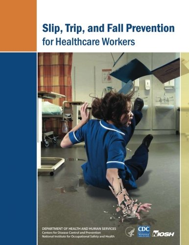 9781493537389: Slip, Trip, and Fall Prevention for Healthcare Workers