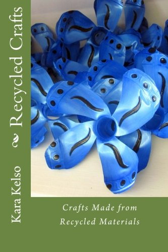 9781493537501: Recycled Crafts: Crafts Made from Recycled Materials
