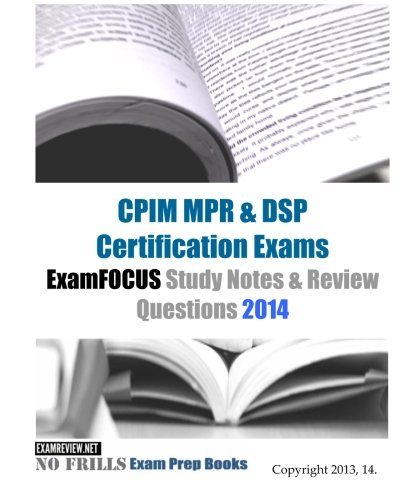 9781493540501: CPIM MPR & DSP Certification Exams ExamFOCUS Study Notes & Review Questions 2014