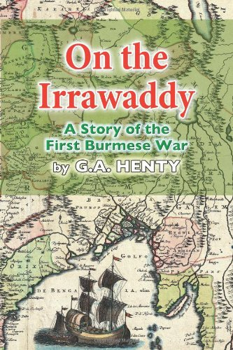9781493541898: On the Irrawaddy: A Story of the First Burmese War