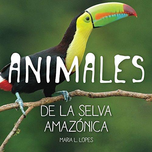 9781493542734: Animales de la selva Amazonica: infantales livre (1) (Volume 1) (Spanish Edition)