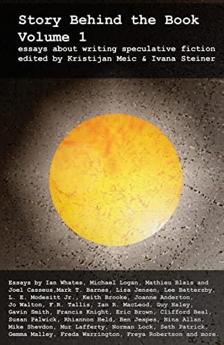 Story Behind the Book : Volume 1: Modesitt Jr., L.