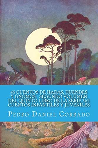 9781493543809: 45 Cuentos de Hadas, Duendes y Gnomos Segundo Volumen del Quinto Libro de la Serie: 365 Cuentos Infantiles y Juveniles (Spanish Edition)