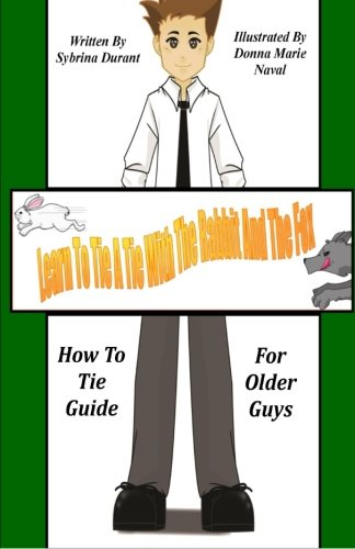 9781493545766: Learn To Tie A Tie With The Rabbit And The Fox: How To Tie Guide For Older Guys