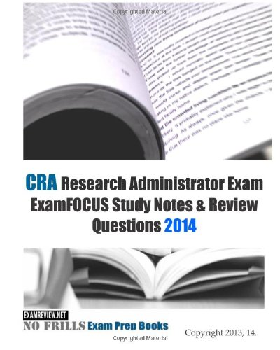 9781493548149: CRA Research Administrator Exam ExamFOCUS Study Notes & Review Questions 2014