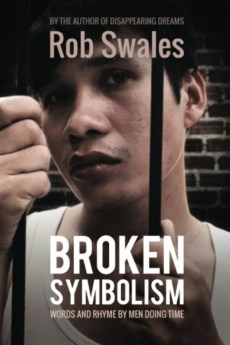 9781493548910: Broken Symbolism: Words And Rhyme BY Men Doing Time