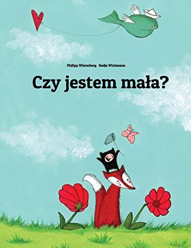 9781493549474: Czy jestem mała?: Historia obrazkowa autorstwa Philippa Winterberga I Nadji Wichmann. (Polish Edition)