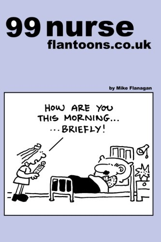 9781493549580: 99 nurse flantoons.co.uk: 99 great and funny cartoons about nurses (99 flantoons.co.uk)