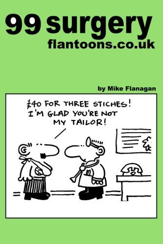 9781493549641: 99 surgery flantoons.co.uk: 99 great and funny cartoons about surgeons (99 flantoons.co.uk)