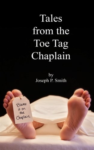 9781493550166: Tales from the Toe Tag Chaplain