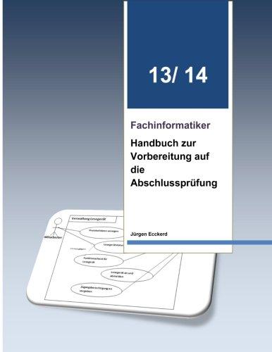 9781493550319: Fachinformatiker Handbuch zur Vorbereitung auf die Abschlussprüfung 13/14: Themen zur Vorbereitung auf die Abschlussprüfung und Zwischenprüfung (German Edition)
