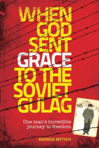 When God Sent Grace to the Soviet: Mytych, Andrew