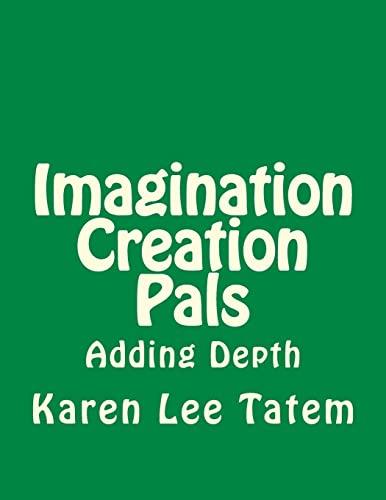 9781493550784: Imagination Creation Pals: Adding Depth