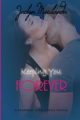 9781493550920: Keeping You Forever (Harbor Love)
