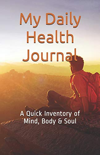 9781493551347: My Daily Health Journal: A Quick Inventory of Mind, Body & Soul