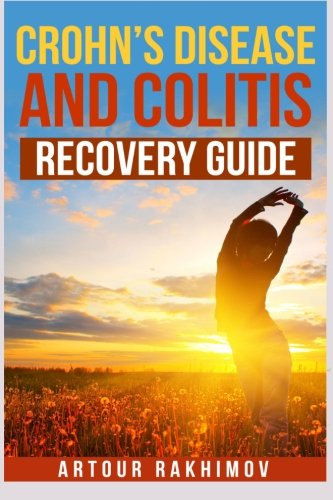 9781493551606: Crohn's Disease and Colitis Recovery Guide (Crohn's Disease and Ulcerative Colitis Books)