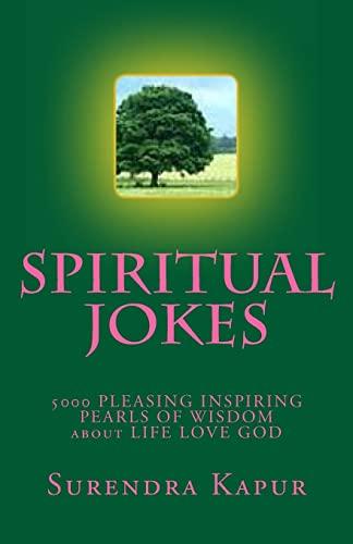 9781493551989: SPIRITUAL JOKES (Volume-5): 5000 PLEASING INSPIRING PEARLS OF WISDOM about LIFE LOVE GOD