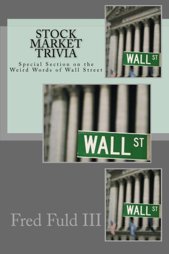 9781493553235: Stock Market Trivia: Special Section on the Weird Words of Wall Street