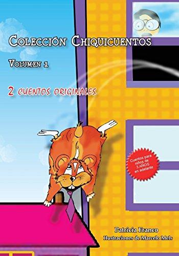 9781493553464: Coleccion Chiquicuentos volumen 1: El hamster volador y La vaquita Paquita (Volume 1) (Spanish Edition)