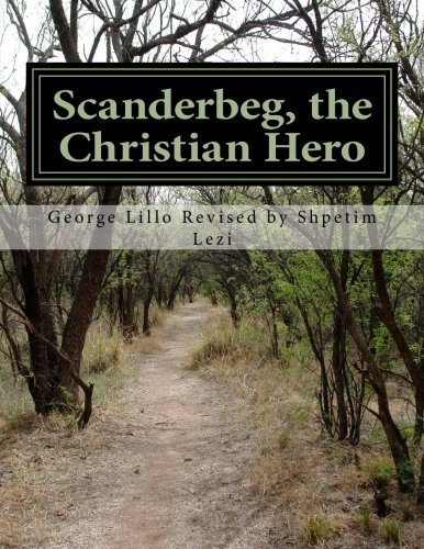 Scanderbeg, the Christian Hero: Lillo, MR George
