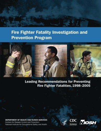 9781493553815: Fire Fighter Fatality Investigation and Prevention Program: Leading Recommendations for Preventing Fire Fighter Fatalities, 1998-2005