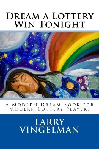9781493554065: Dream a Lottery Win Tonight: A Modern Dream Book for Modern Lottery Players